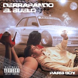 Album Derrapando el Suelo(Explicit) from Paris Boy