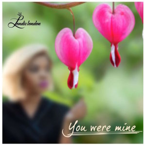 Listen to You Were Mine song with lyrics from Londie London