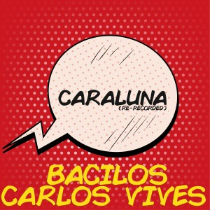 Carlos Vives的專輯Caraluna (Re-Recorded)