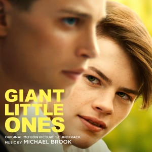 Album Giant Little Ones (Original Motion Picture Soundtrack) from Michael Brook