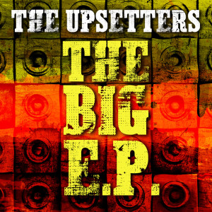 Album The Big E.P. from The Upsetters