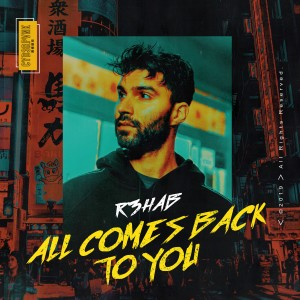 R3hab的專輯All Comes Back to You
