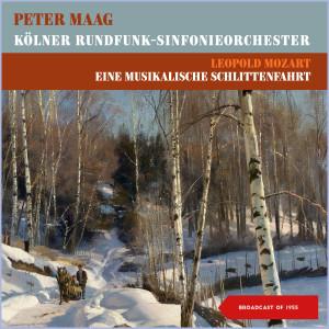 Album Leopold Mozart. Eine Musikalische Schlittenfahrt (Broadcast of 1955) from Peter Maag