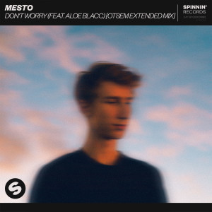 Album Don't Worry (feat. Aloe Blacc) [Otsem Extended Mix] from Mesto