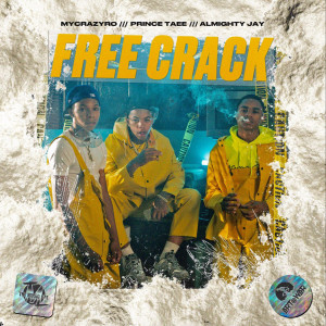 Album Free Crack (feat. YBN Almighty Jay & MyCrazyRO) from Prince Taee