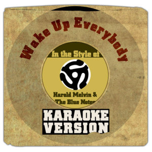 Karaoke - Ameritz的專輯Wake up Everybody (In the Style of Harold Melvin & The Blue Notes) [Karaoke Version] - Single