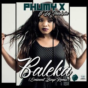 Album Baleka (Eminent Boyz Remix) from Phumy X