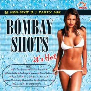 Album 35 Non Stop D.J. Party Mix Bombay Shots from Anupam Amod