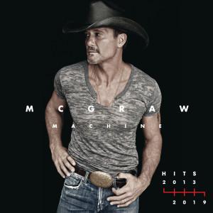 Tim Mcgraw的專輯McGraw Machine Hits: 2013-2019