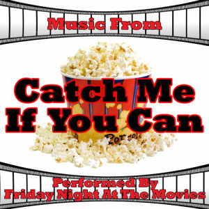 Friday Night At The Movies的專輯Music From: Catch Me If You Can