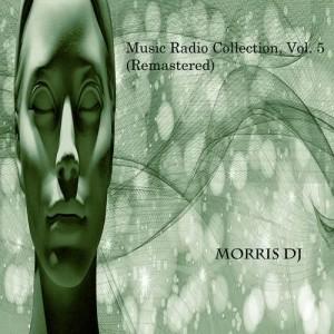 Album Music Radio Collection, Vol. 5 (Remastered) from Morris DJ