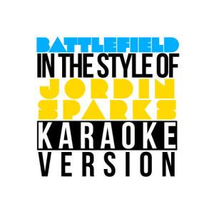 Karaoke - Ameritz的專輯Battlefield (In the Style of Jordin Sparks) [Karaoke Version] - Single