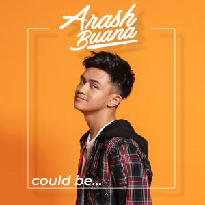 Could Be... dari Arash Buana