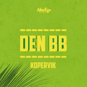 Listen to Kopervik song with lyrics from Den BB