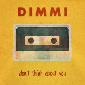 Album Don't Think About You from Dimmi