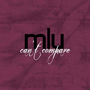 Album Can't Compare from MLU