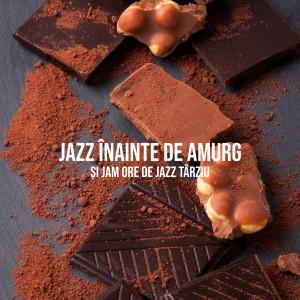 Late Night Music Paradise的專輯Jazz Înainte de Amurg și Jam ore de Jazz Târziu