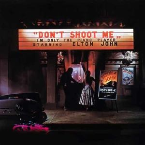 Elton John的專輯Don't Shoot Me I'm Only The Piano Player