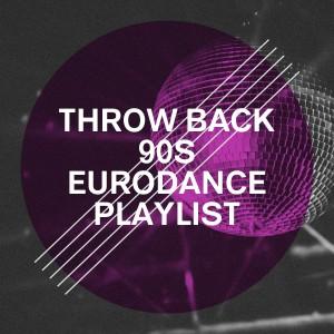 Album Throw Back 90s Eurodance Playlist from 90s Maniacs