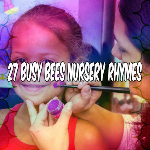 Songs For Children的專輯27 Busy Bees Nursery Rhymes