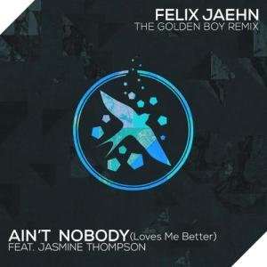 收聽Felix Jaehn的Ain't Nobody (Loves Me Better) ((The Golden Boy Remix))歌詞歌曲