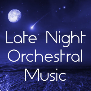 Album Late Night Orchestral Music from Royal Philharmonic Orchestra