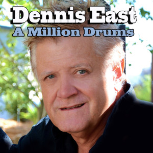 Album A Million Drums Single from Dennis East