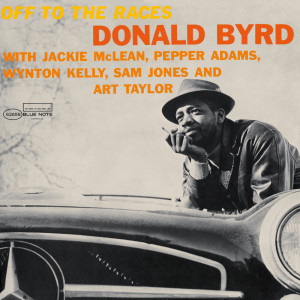 Off To The Races 2006 Donald Byrd
