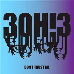 Listen to DONTTRUSTME (Explicit Album Version) song with lyrics from 3OH!3