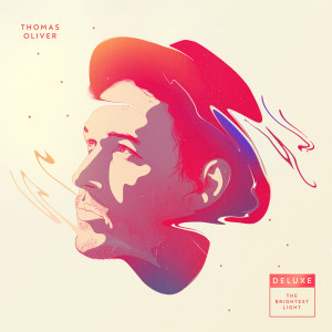 Album The Brightest Light (Deluxe Version) (Explicit) from Thomas Oliver