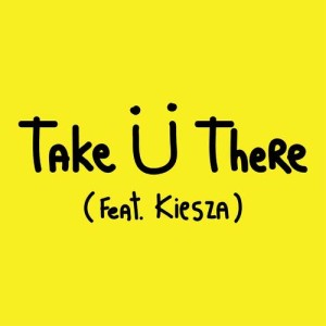 Jack U的專輯Take Ü There (feat. Kiesza)