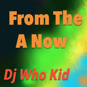 Album From The A Now from DJ Whoo Kid