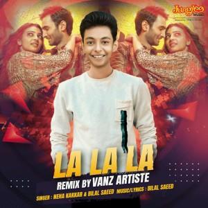 Album La La La (Remix) from Bilal Saeed