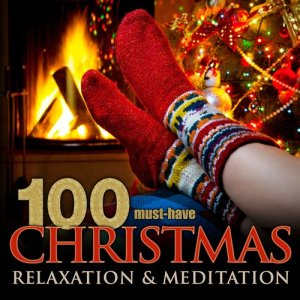 Album 100 Must-Have Christmas Relaxation & Meditation from Various Artists