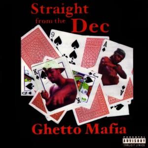 Album Straight From The Dec from Ghetto Mafia