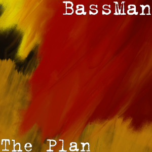 Album The Plan from Bassman