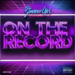 Album On the Record (Explicit) from Stunna Girl