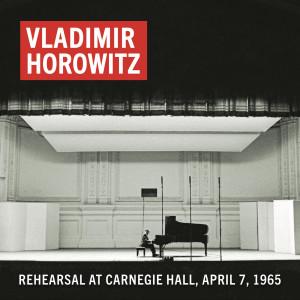 Album Vladimir Horowitz Rehearsal at Carnegie Hall, April 7, 1965 (Remastered) from Vladimir Horowitz