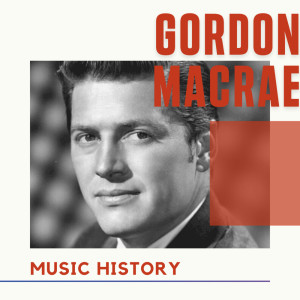 Album Gordon MacRae - Music History from Gordon MacRae