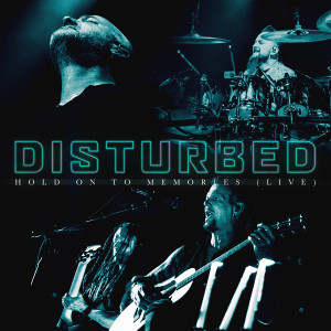 Album Hold on to Memories (Live) from Disturbed