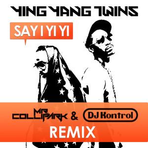Ying Yang Twins的專輯Say I Yi Yi (Remix)