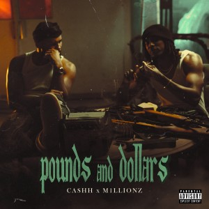 Album Pounds and Dollars(Explicit) from M1LLIONZ