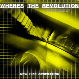 Album Where's the Revolution (2021 Remix EP) from New Life Generation