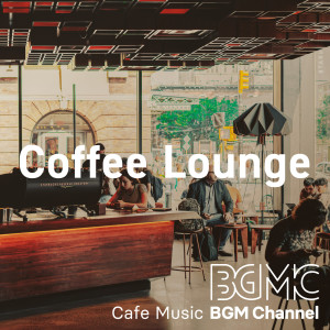 Cafe Music BGM channel的專輯Coffee Lounge