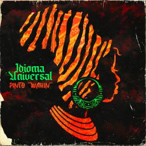 "Album Idioma Universal from Pinto ""Wahin"""