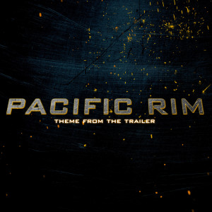 "Album Passages (From ""Pacific Rim Trailer 2013"") from The Evolved"