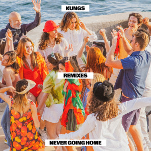 Album Never Going Home (Remixes) from Kungs