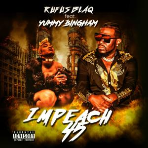 Listen to Impeach 45 song with lyrics from Rufus Blaq