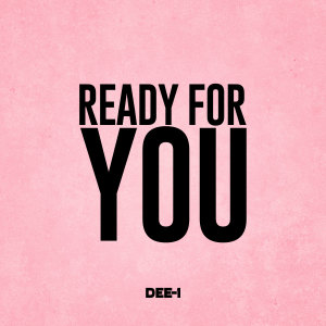 Album Ready For You from Dee-1