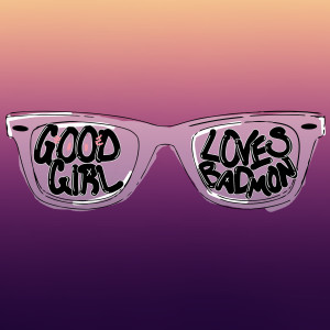 Album Good Girl Loves Badmon from Jesse Boykins III